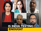 Video : COVID-19: Is India Testing Enough?