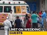 Video : 50 People Allowed At Weddings In Delhi, 200-Limit Revised To Tackle Covid