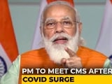 Video : PM To Meet Chief Ministers Of 8 States Worst-Hit By Covid Tomorrow: Sources