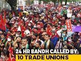 Video : Shutdown Called By Trade Unions Impacts Businesses In Kerala, West Bengal