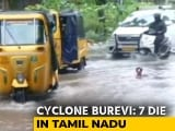 Video : 7 Dead As Burevi Weakens Into Depression But Batters Southern Tamil Nadu