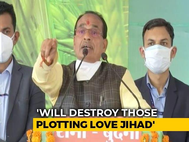"Video : ""Will Destroy Those Plotting Love Jihad"": Madhya Pradesh Chief Minister"