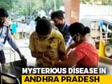 Video : Mystery Disease Strikes In Andhra Pradesh, One Person Dead, 380 Ill