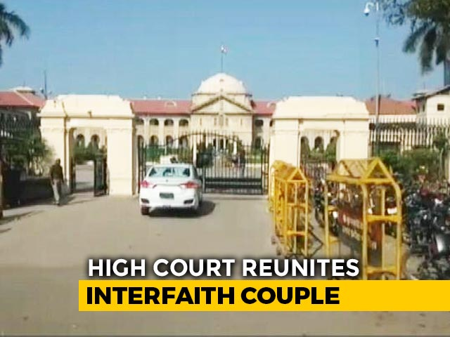 """Video : """"Right To Live On Her Terms"""": High Court Reunites UP Interfaith Couple"""
