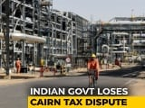 Video : India Asked To Pay $1.2 Billion To Cairn After Arbitration Loss