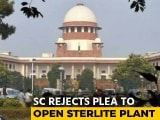 Video : Supreme Court Rejects Vedanta's Plea To Inspect, Operate Closed Sterlite Plant In Tuticorin