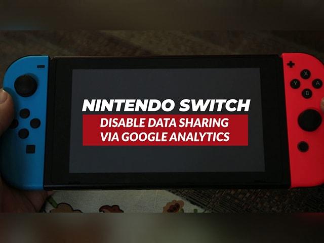 Video : Nintendo Switch: Turn Off Data Sharing via Google Analytics