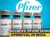 Video : Pfizer Seeks India Approval For Covid Vaccine, First To Do So: Sources