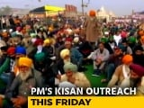 Video : PM's Kisan Outreach On Friday