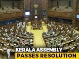 "Video : ""Scrap 3 Farm Laws Lest Kerala Starves"": Unanimous Assembly Resolution"