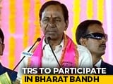 Video : KCR's Party To Participate In <i>Bharat Bandh</i>