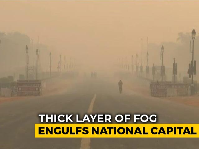 Video : Thick Layer Of Fog Engulfs Parts Of Delhi
