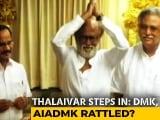 "Video : Rajinikanth's ""Spiritual Politics"" May Hurt AIADMK More Than Others"