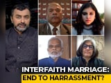 Video : Interfaith Marriage: End To Harassment?