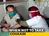 Video : Who Shouldn't Take Covaxin Shot? Bharat Biotech Explains Amid Concerns