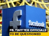 Video : Facebook, Twitter Executives Summoned By Panel Over Social Media Misuse