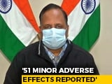 "Video : 51 Adverse Reactions From Vaccine, One A ""Bit Serious"", Delhi Health Minister"