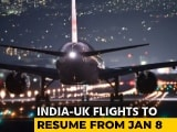 Video : India-UK Flights, Suspended Over Mutant Strain, To Resume From January 8
