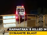 Video : 8 Dead In Explosion At Quarry In Karnataka's Shivamogga, Area Sealed Off