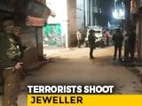 Video : Jeweller Shot Dead By Terrorists In Jammu And Kashmir