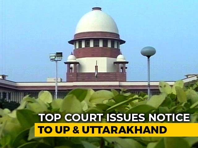 Video : Top Court To Examine Laws Against Unlawful Conversion In UP, Uttarakhand