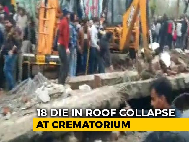 Video : 18 Dead As Roof Collapses At Crematorium In UP