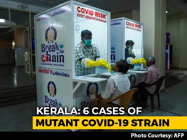 Video : 6 Cases Of UK Mutant Virus In Kerala For 1st Time, More In Other States