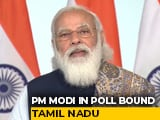 Video : PM Modi To Visit Tamil Nadu, Puducherry Today, Inaugurate Multiple Projects