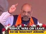 "Video : ""Rahul <i>Bhaiya</i>... You Were On Leave"": Amit Shah On Fisheries Ministry Row"
