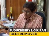 Video : Kiran Bedi Removed As Puducherry Lt Governor