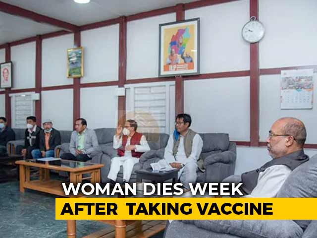 Video : Woman Dies Week After Taking Vaccine, Manipur Chief Minister Orders Probe