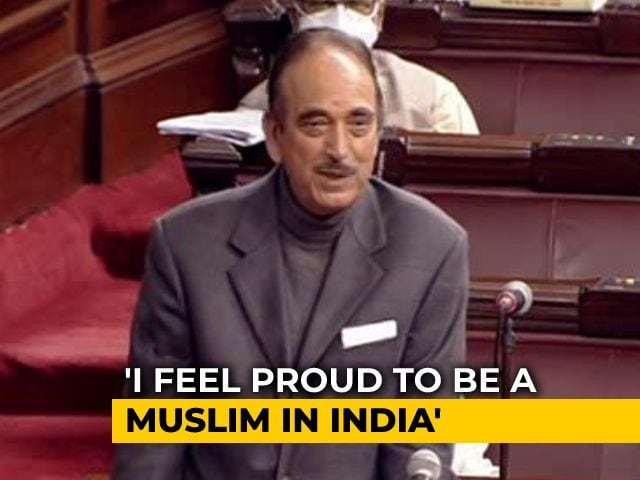 "Video : ""Proud To Be Hindustani Muslim"": Ghulam Nabi Azad's Rajya Sabha Farewell Speech"