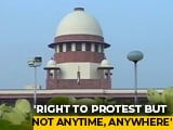 "Video : ""Right To Protest Cannot Be Anytime, Everywhere"": Supreme Court"