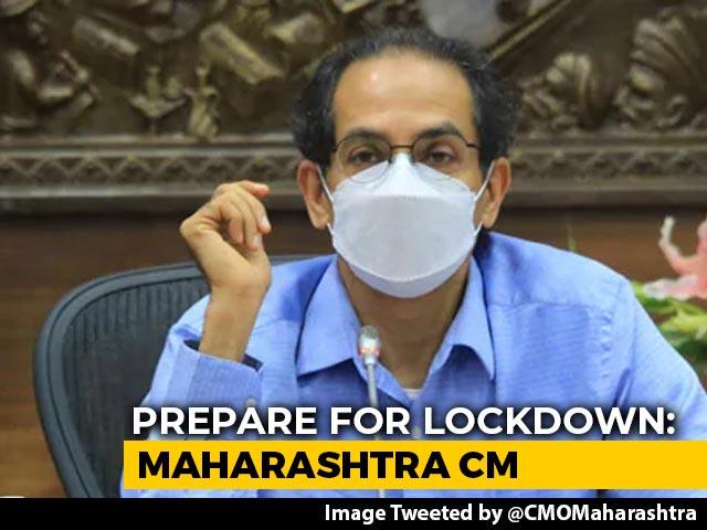 Video : Prepare For Lockdown: Uddhav Thackeray As Maharashtra Logs Record Cases