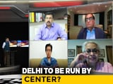 Video : Delhi Bill: Opposition Parties Push Back Against Government