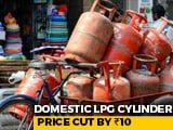 Video : Domestic LPG Cylinder Price Decreases By Rs. 10