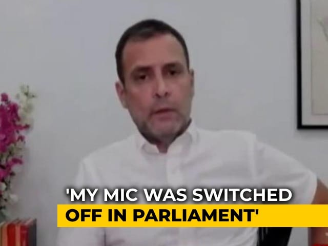 Video : My Mic Was Switched Off In Parliament, Says Rahul Gandhi