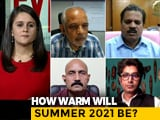 Video : Summer 2021 To Be Warmer Than Usual