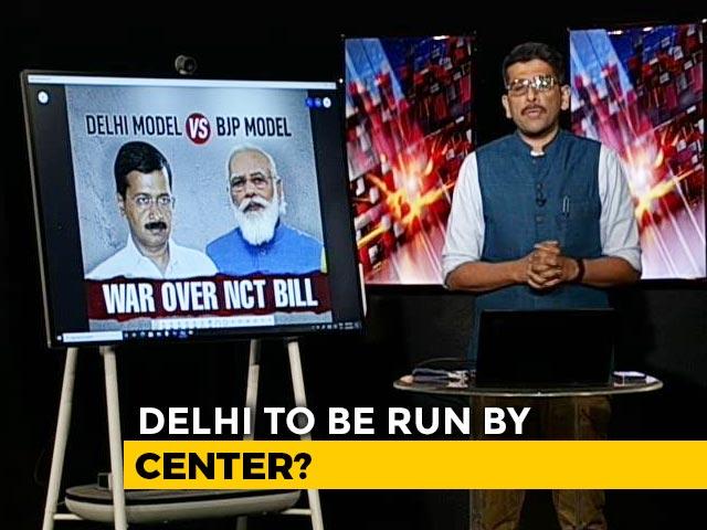 Video : Delhi Model Vs BJP Model: War Over NCT Bill