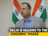 "Video : ""Pandemic Phase Ending, City Entering Endemic Phase"": Delhi Minister"