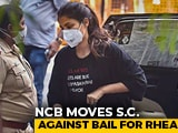 Video : Rhea Chakraborty's Bail Challenged In Supreme Court By Anti-Drugs Agency