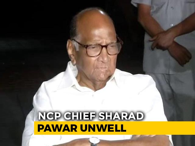 Video : Sharad Pawar Unwell, Will Be Hospitalised On Wednesday For Surgery: NCP