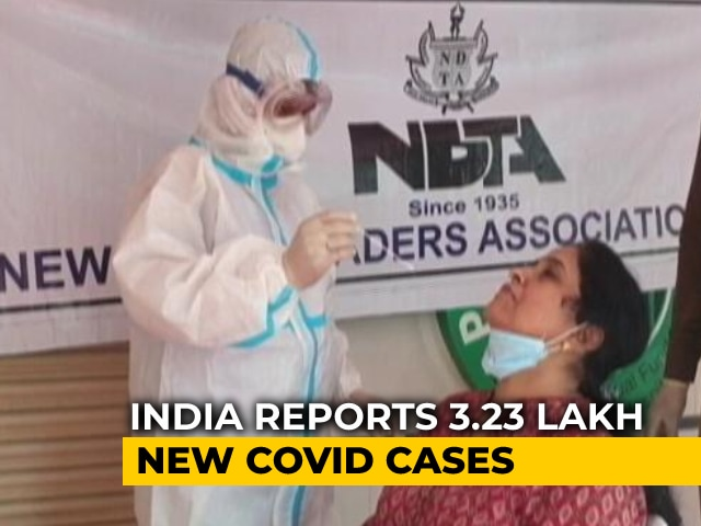 Video : 3.23 Lakh Fresh COVID-19 Cases In India, 2,771 Deaths In 24 Hours