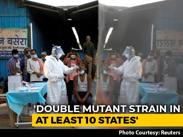 Video : Double Mutant Strain In 10 States, Delhi Has UK Variant Too: Sources
