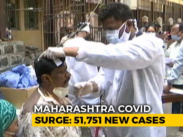 Video : Day After Biggest Daily Jump, Maharashtra Logs 51,751 Cases In 24 Hours