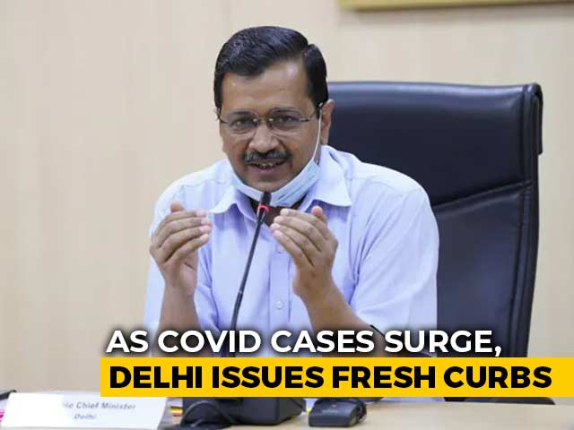 Delhi Announces Fresh Restrictions Amid Spike In Covid Cases