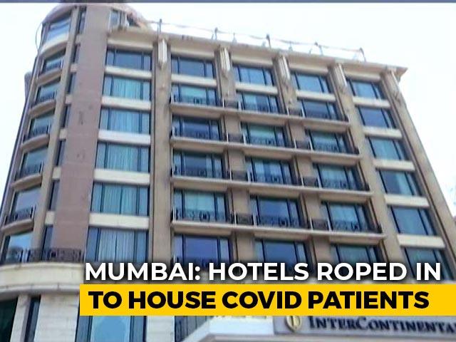 Video : Mumbai Hospitals To Use 5-Star Hotels To Treat Mild Covid Patients