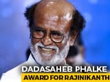 Video : Rajinikanth Will Receive The Dadasaheb Phalke Award For 2019