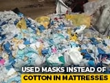 Video : Used Masks Instead Of Cotton In Mattresses - Maharashtra Factory Busted