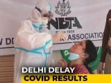 Video : As Delhi Cases Spike, Massive Delay In Test Results